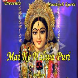 Mai Ke Halwa Puri songs