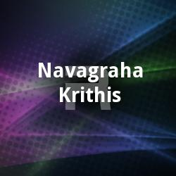 Listen to Mahaasuram songs from Navagraha Krithis