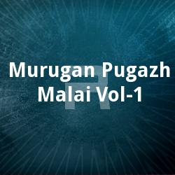 Murugan Pugazh Malai - Vol 1 songs