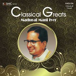 Classical Greats (Madurai Mani Iyer) songs