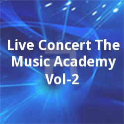 Live Concert The Music Academy - Vol 2 songs