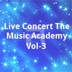 Listen to Yannatavam songs from Live Concert The Music Academy - Vol 3