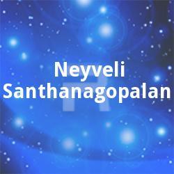 Neyveli Santhanagopalan