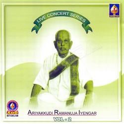 Listen to Kalitheera Vandarul songs from Live Concert Series (Ariyakudi Ramanuja Iyengar) Vol - 2
