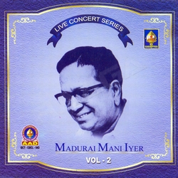 Live Concert Series (Madurai Mani Iyer) - Vol 2 songs