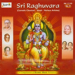 Sri Raghuvara - Vol 2 songs