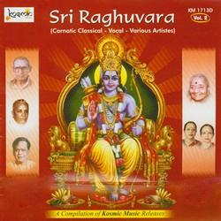 Listen to Bhavanutha songs from Sri Raghuvara - Vol 2