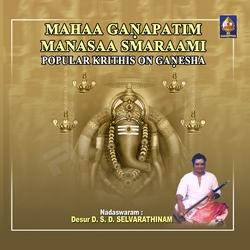 Maha Ganapathim Manasa Smarami songs