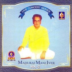 Listen to Taaye Yashoda songs from Live Concert Series (Madurai Mani Iyer) - Vol 5