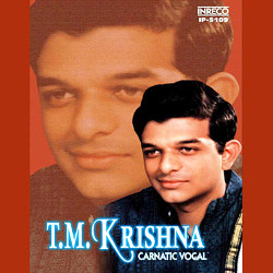 Carnatic Vocal - TM. Krishna songs