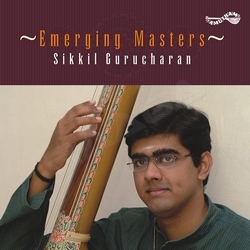 Emerging Masters - Sikkil Gurucharan