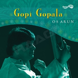 Listen to Ramanai Ninaindhu songs from Gopi Gopala - OS. Arun