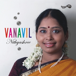 Vanavil - Nithyashree Mahadevan