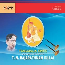Nadhaswara Chakarvarthi Thiruvaduthurai TN. Rajaratnam Pillai songs