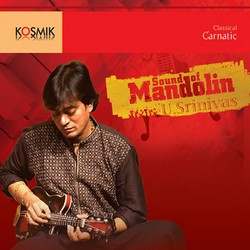 Sound of Mandolin U. Srinivas songs