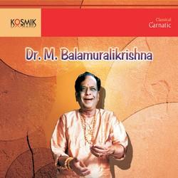 Dr. M. Balamuralikrishna songs