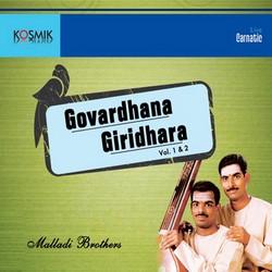 Govardhana Giridhara - Vol 1 songs
