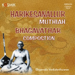 Listen to Kaala Rathri Swaroopini songs from Harikesanallur Muthiah Bhagavathar Composition