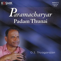 Listen to Paraman Aruliya songs from Paramacharyar Padam Thunai - OS. Thyagarajan