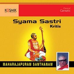 Shyama Sastri Krithis songs