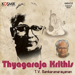Thyagaraja Krithis - TV. Sankaranarayanan