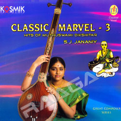 Classic Marvel - 3 (Hit Of Muthuswami Dikshitar)