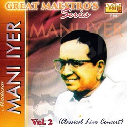 Listen to Yethavunara songs from Great Maestros Series (Madurai Mani Iyer - Vol 2)