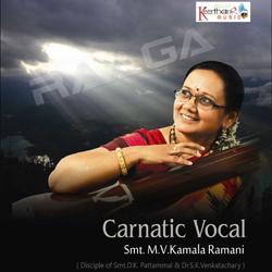 Listen to Kaddaanuvariki songs from Carnatic Vocal - MV. Kamala Ramani
