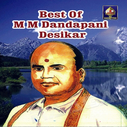 Best Of M M Dandapani Desikar songs