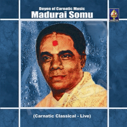 Listen to Enna Kavi Padinalum  songs from Doyen Of Carnatic Music - Madurai Somu