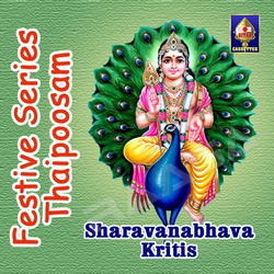 Listen to Velane Mayilerum Vadivelane songs from Festive Series - Thaipoosam (Sharavanabhava Kritis)