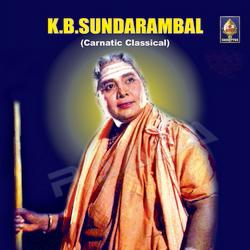 K B Sundarambal - Carnatic Classical
