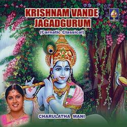 Listen to Kandenaa Govindana songs from Krishnam Vande Jagadgurum