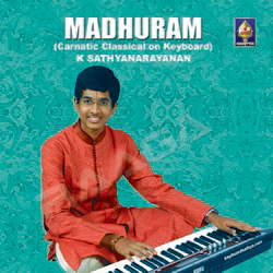 Listen to Varnam songs from Madhuram - Carnatic Classical On Keyboard