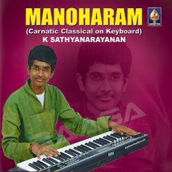 Listen to Varnam songs from Manoharam - Carnatic Classical On Keyboard