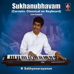Sukhanubhavam - Carnatic Classical On Keyboard songs