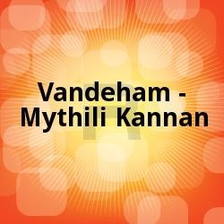 Vandeham - Mythili Kannan songs