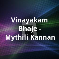 Listen to Alpa Maname songs from Vinayakam Bhaje - Mythili Kannan