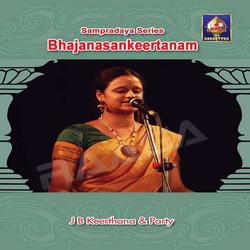 Sampradaya Series - Bhajanasankeertanam (J B Keerthana) songs