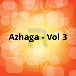 Listen to Kanda Nal Mudalai songs from Azhaga - Vol 3