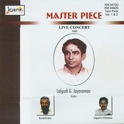 Master Piece - Vol 2 Live 1982 Lalgudi Jayaraman Lalgudi GJR. Krishnan songs