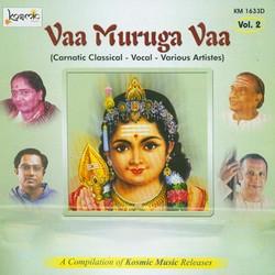 Listen to Poonkuyil Koovum Raga Kapi Tala Adi songs from Vaa Muruga Vaa - Vol 2