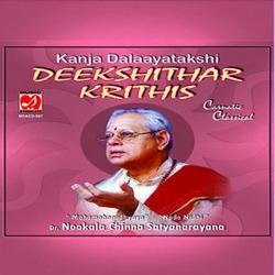 Deekshithar Krithis - Kanja Dalaya Takshi songs