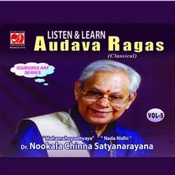 Listen to Gambheeranaatai songs from Listen And Learn Audava Ragas - Vol 5
