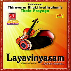 Thala Prayoga Layavinyasam Rythmic Vibration songs