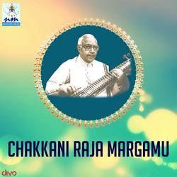 Chakkani Raja Margamu songs
