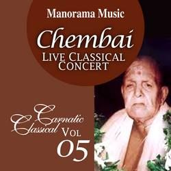 Chembai Classical - Vol 05 songs