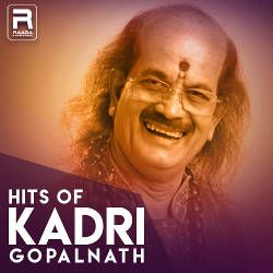 Hits Of Kadri Gopalnath songs