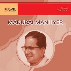Madurai Mani Iyer - Vol 2 songs