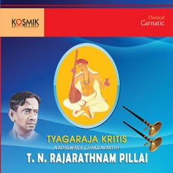 Tyagaraja Kritis T.N. Rajaratnam Pillai songs